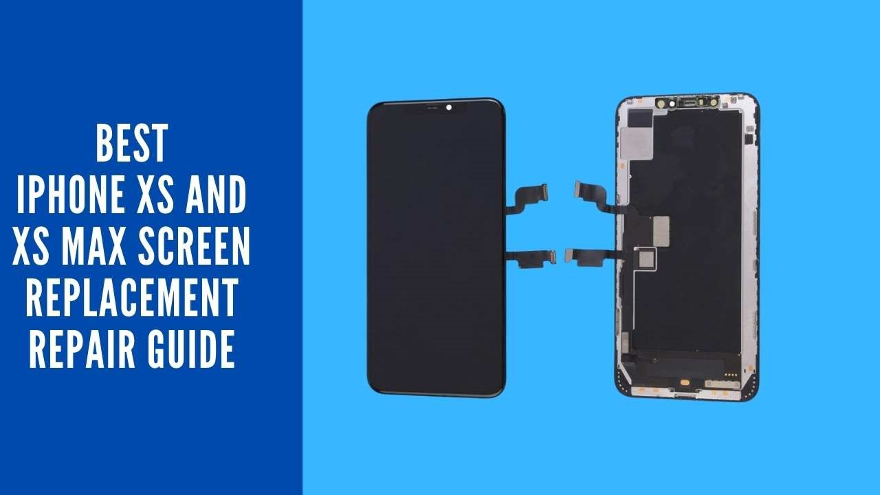 Best iPhone XS and XS Max Screen Replacement Repair Guide